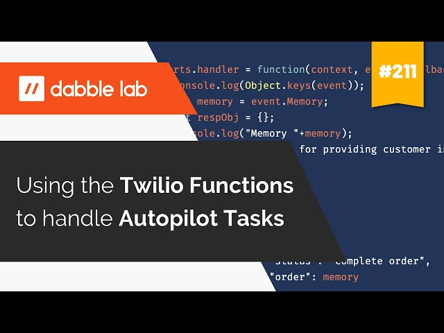 Using Twilio Functions to handle Autopilot Tasks - Dabble Lab #213