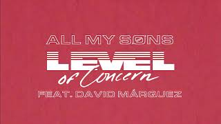 All My Sons - Level Of Concern ft. David Márquez (on the trumpet)