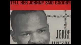 JERRY JACKSON - IF TEARDROPS WERE DIAMONDS - LP TELL HER JOHNNY SAID GOODBYE - KAPP 4000