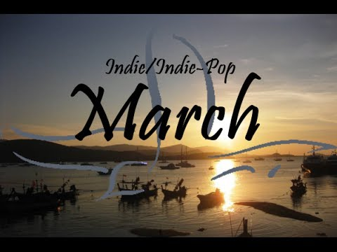 Indie/Indie-Pop Compilation - March 2014 (51-Minute Playlist)