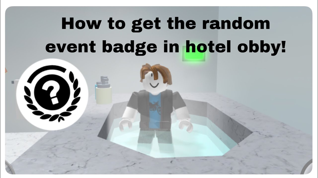 How To Get The Random Event Badge In Escape Hotel Obby Read Desc