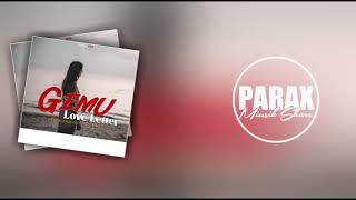 GEMU LOVE LETTER - Masalai Crew x Vello x Kojoh(2020 Official Audio)[Parax Miusik Share]