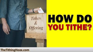 How Do You Tithe? Here's What the Bible Says | The Tithing Hoax