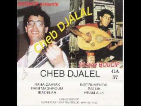 Cheb Djalal - Rani Maghroum