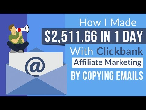 How I Made $2,511.66 In 1 DAY With Clickbank Affiliate Marketing By Copying Emails