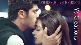 Ye Raaten Ye Mausam  Ft Hayat and Murat