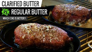 Clarified Butter VS Regular Butter on Steaks - Which one is Better?