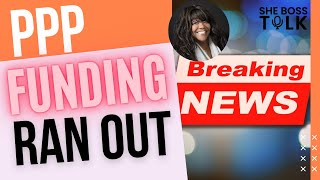 BREAKING NEWS: PPP FUNDING RAN OUT | STIMULUS UPDATE - MAY 5| SHE BOSS TALK