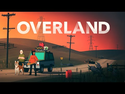 Overland - Launch Trailer