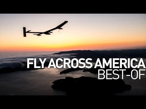 Fly Across America with Solar Impulse: San Francisco to New-York - Best-Of