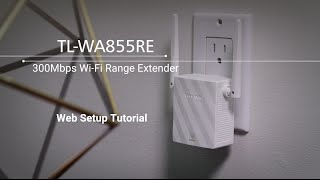 TP-LINK TL-WA855RE - How to set up the Range Extender through Web