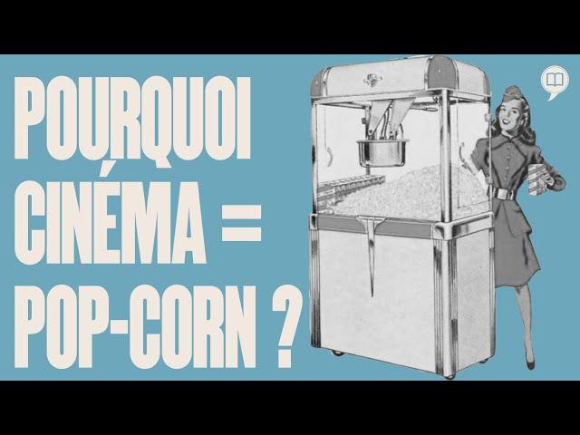 Pourquoi on mange du pop-corn au cinéma ?   L'Histoire nous le dira # 157