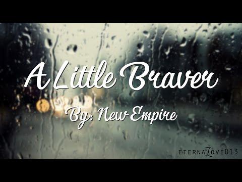 A Little Braver - New Empire Lyrics (Uncontrollably Fond OST)