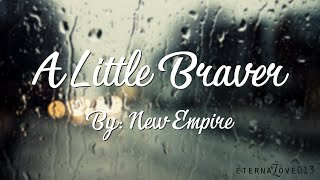 Gambar cover A Little Braver - New Empire Lyrics (Uncontrollably Fond OST)