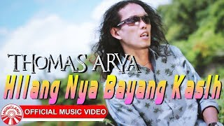 Thomas Arya - Hilang Nya Bayang Kasih [Official Music Video]