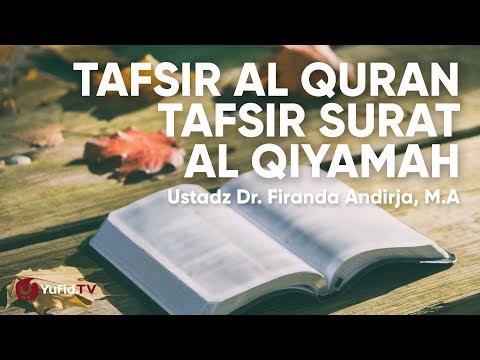 tafsir-al-quran-tafsir-surat-al-qiyamah---ustadz-dr.-firanda-andirja,-m.a