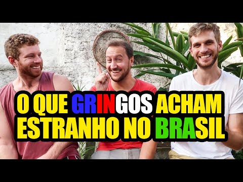 GRINGOS ACHAM ESTRANHO NO BRASIL...