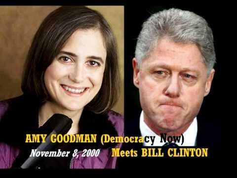 Amy Goodman meets Bill Clinton - Democracy Now - full 28 minutes