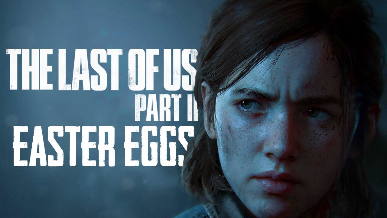 THE LAST OF US PART 2 - 25 Easter Eggs, Secrets & References