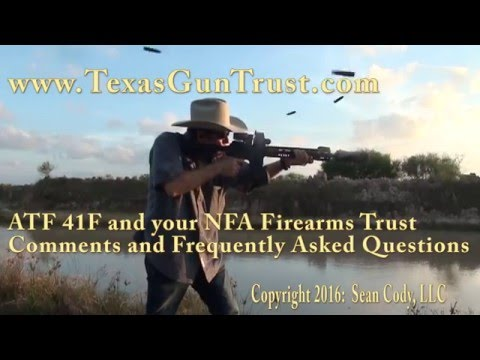 Texas NFA Gun Trust:  The ATF's New Rule - ATF41F  Obama Restricts Suppresors and Silencers