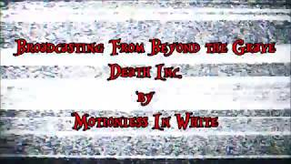 Broadcasting From Beyond the Grave Death Inc - Motionless In White lyrics