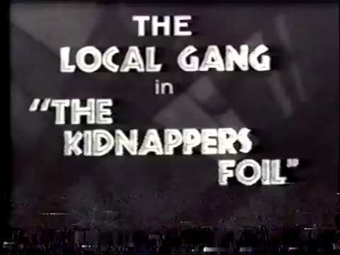 "The local Gang ""The Kidnappers Foil"""