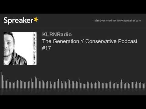 The Generation Y Conservative Podcast #17
