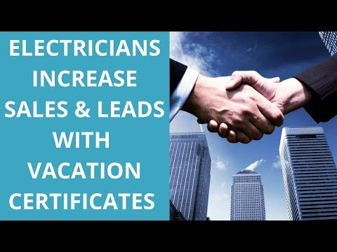Electricians Increase Sales and Leads with Vacation Certificates