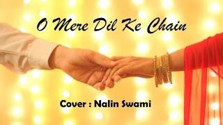 Gambar cover O Mere Dil Ke Chain   Cover by Nalin Swami