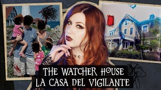 """THE WATCHER HOUSE"", la Casa del Vigilante 