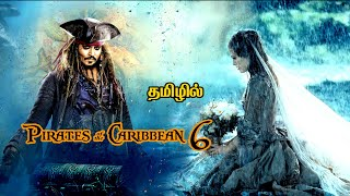Pirates of the Caribbean 6 - ( தமிழ் ) story and plot how it should have been taken