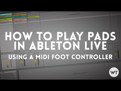 How to play Pads in Ableton Live using a MIDI foot controller
