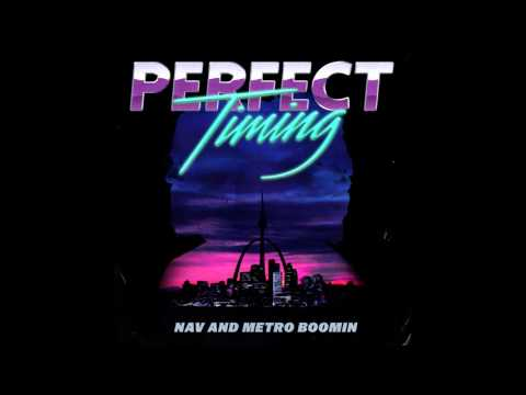 NAV & Metro Boomin - Perfect Timing (Official Audio)