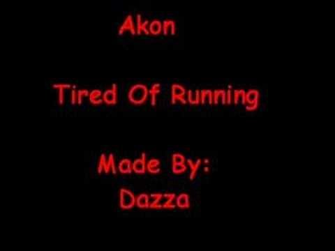 Akon - Tired Of Running