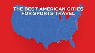 The Best American Cities for Sports Travel thumbnail