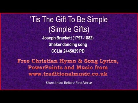Tis The Gift To Be Simple(Simple Gifts) - Hymn Lyrics & Music Video