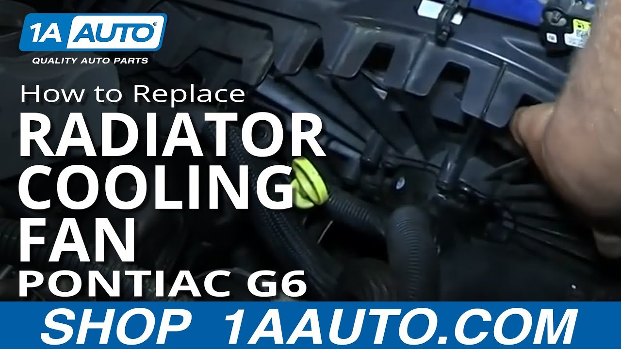 how to install replace radiator cooling fan pontiac g6 2 4l 4 2006 pontiac g6 thermostat location pontiac g6 radiator diagram [ 1920 x 1080 Pixel ]
