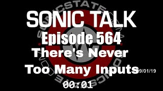 Sonic TALK 564 - There's Never Too Many Inputs