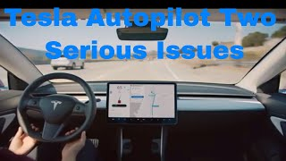 Tesla Autopilot Two Serious Issues