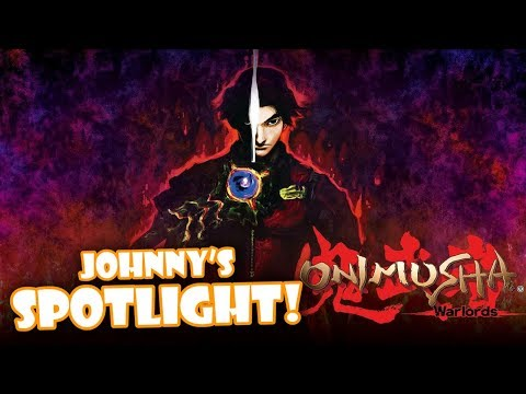 Johnny's SPOTLIGHT! - Onimusha: Warlords HD Remaster