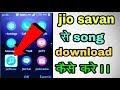 Jio phone new software update !! Jio phone me Jio Savan se Mp3 song download kaise kare !!jio update