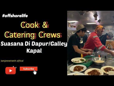 Offshore Life - Cook & Catering Crews. Suasana dalam Galley / Dapur Kapal | iamjennetneth