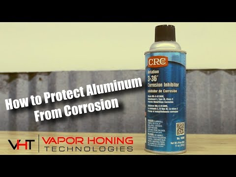How To Protect Aluminum From Corrosion - Vapor Honing Technologies