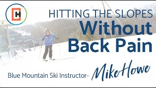 Hitting the Slopes Without Back Pain - Blue Mountain Ski Instructor Mike Howe