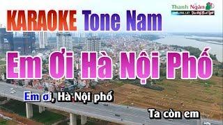 Em Ơi Hà Nội Phố Karaoke || Tone Nam - Nhạc Sống Thanh Ngân