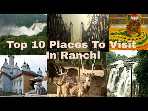Top 10 Places To Visit In Ranchi.