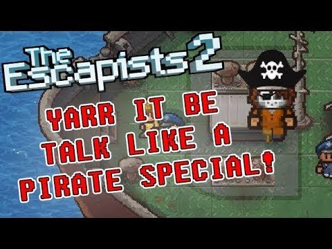The Escapists 2 - Talk Like a Pirate Day Special - H.M.S Orca