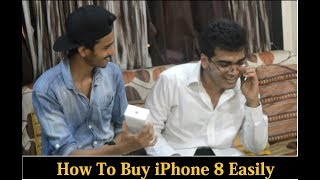 HOW TO BUY iPhone 8 Easily  In India | Funny Video |iPhone X | Watch Till End |