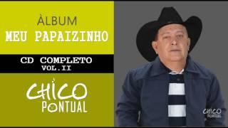 """Chico Pontual - Vol 2 - CD Completo """"MEU PAPAIZINHO"""""""