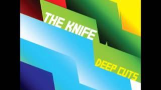 The Knife - You Make Me Like Charity